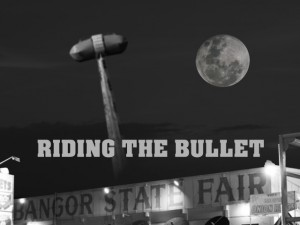 rideing the bullet at bangor fair